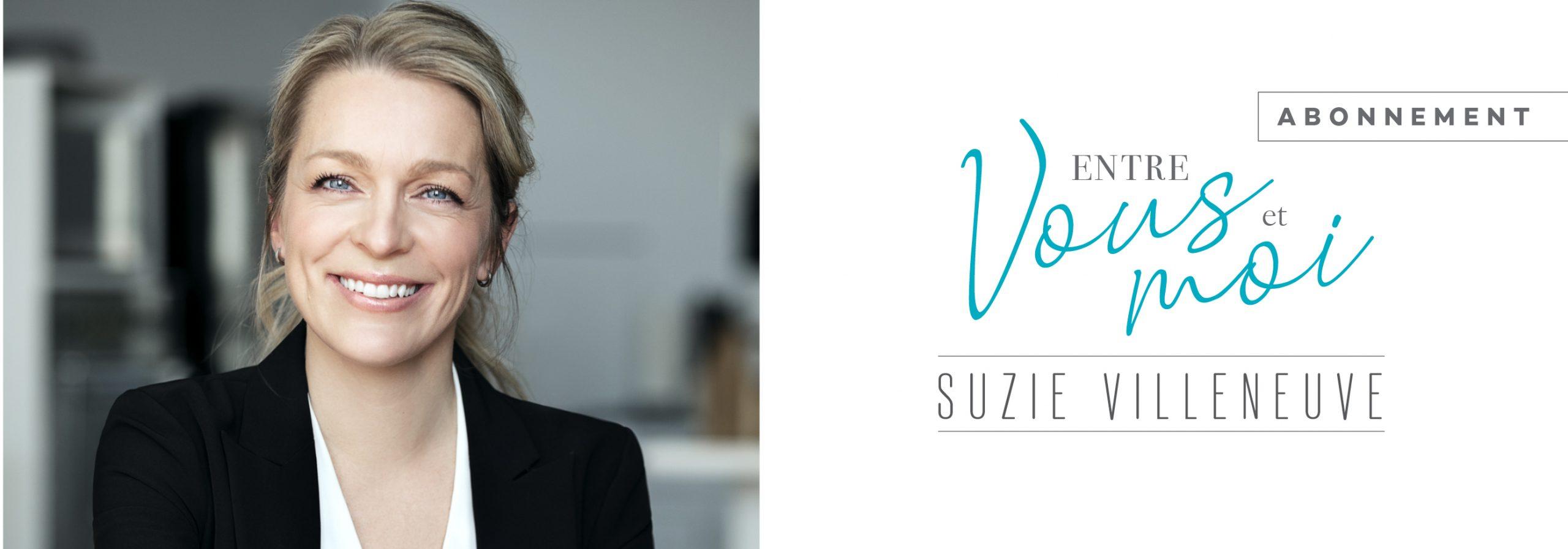 Suzie Villeneuve Abonnement Entre vous et Moi